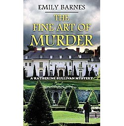 Fine Art of Murder (Large Print) (Library) (Emily Barnes)