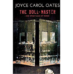 Doll-Master And Other Tales of Terror (Large Print) (Library) (Joyce Carol Oates)