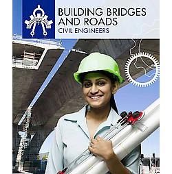 Building Bridges and Roads : Civil Engineers (Reprint) (Paperback) (Amy Hayes)