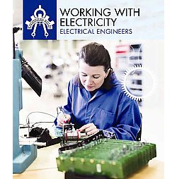Working With Electricity : Electrical Engineers (Vol 6) (Reprint) (Paperback) (Rebecca Rohan)