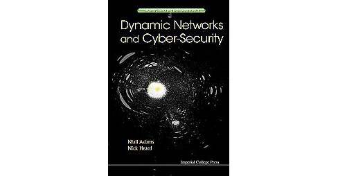 Dynamic Networks and Cyber-security (Hardcover) - image 1 of 1