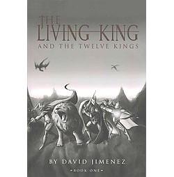 Living King and the Twelve Kings (Vol 1) (Paperback) (David Jimenez)