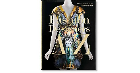 Fashion Designers A-Z : The Collection of the Museum at Fit (Hardcover) (Valerie Steele) - image 1 of 1