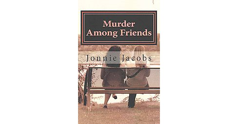 Murder Among Friends (Paperback) (Jonnie Jacobs) - image 1 of 1