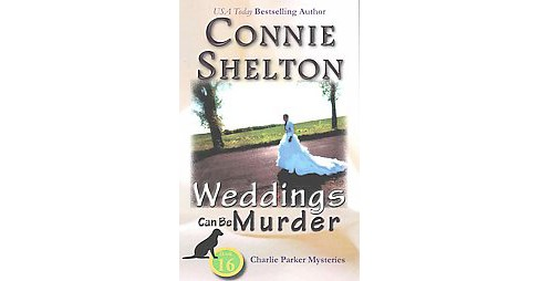 Weddings Can Be Murder (Paperback) (Connie Shelton) - image 1 of 1