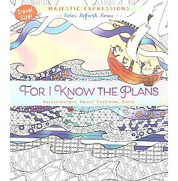 For I Know the Plans Adult Coloring Book : Inspirational Adult Coloring Book - Travel Size! (Paperback)