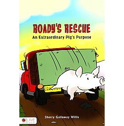 Roady's Rescue : An Extraordinary Pig's Purpose, eLive Audio Download Included (Paperback) (Sherry