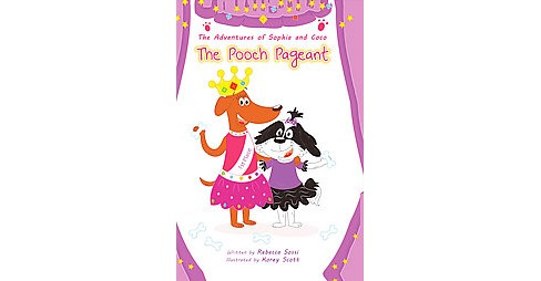 Pooch Pageant (Paperback) (Rebecca Sossi) - image 1 of 1