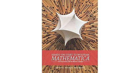 Hands-On Start to Wolfram Mathematica : And Programming With the Wolfram Language (Paperback) (Cliff - image 1 of 1