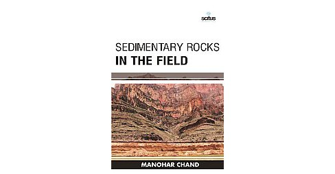 Sedimentary Rocks in the Field (Hardcover) - image 1 of 1