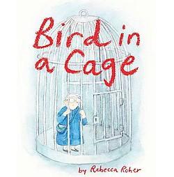 Bird in a Cage (Paperback) (Rebecca Roher)