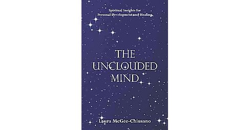 Unclouded Mind : Spiritual Insights for Personal Development and Healing (Reprint) (Paperback) (Laura - image 1 of 1