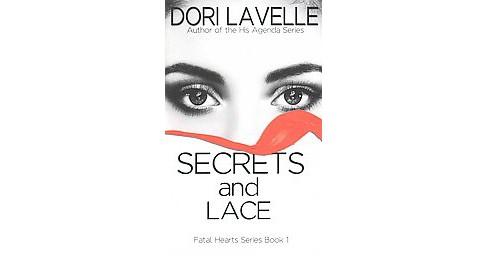 Secrets and Lace (Paperback) (Dori Lavelle) - image 1 of 1