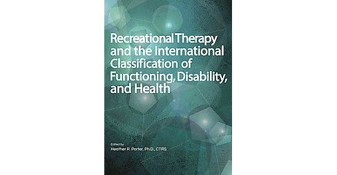 Recreational Therapy and the International Classification of Functioning, Disability, and Health - image 1 of 1