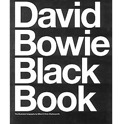 David Bowie Black Book : The Illustrated Biography (Paperback) (Miles Charlesworth & Chris Charlesworth)