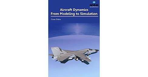 Aircraft Dynamics : From Modeling to Simulation (Hardcover) - image 1 of 1