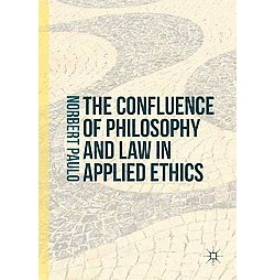 Confluence of Philosophy and Law in Applied Ethics (Hardcover) (Norbert Paulo)