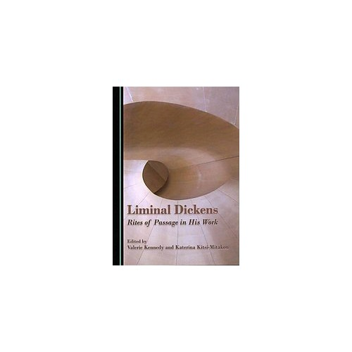 Liminal Dickens : Rites of Passage in His Work (Hardcover)