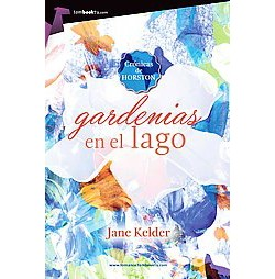 Gardenias en el lago / Gardenias in the Lake (Paperback) (Jane Kelder)