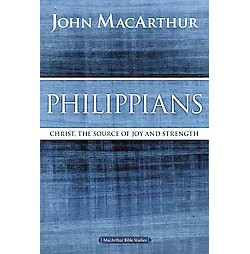 Philippians : Christ, the Source of Joy and Strength (Paperback) (John MacArthur)