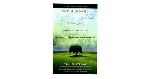 One Hundred Lawn Care Ideas : A Spotlight on Trouble-Free Lawn Care Solutions (Paperback) (Samuel - image 1 of 1