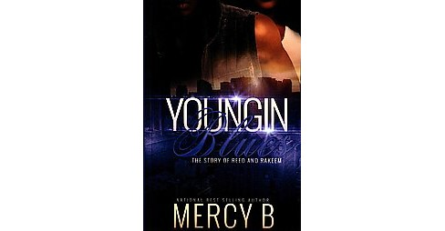 Youngin' Blues : The Story of Reed and Rakeem (Paperback) (Mercy B.) - image 1 of 1