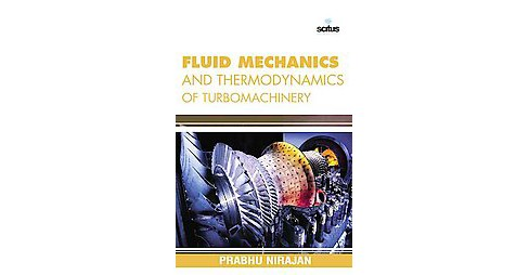 Fluid Mechanics and Thermodynamics of Turbomachinery (Hardcover) - image 1 of 1