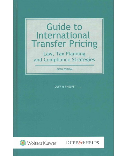 Guide to International Transfer Pricing : Law, Tax Planning and Compliance Strategies (Hardcover) - image 1 of 1