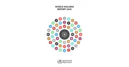 World Malaria Report 2015 (Paperback) - image 1 of 1