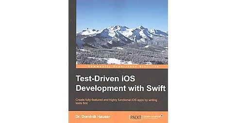 Test-Driven iOS Development With Swift (Paperback) (Dr. Dominik Hauser) - image 1 of 1