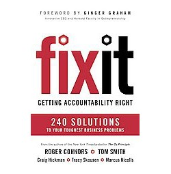 Fix It : Getting Accountability Right: 240 Solutions to Your Toughest Business Problems (Unabridged)