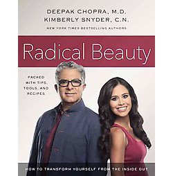 Radical Beauty : How to Transform Yourself from the Inside Out (Unabridged) (CD/Spoken Word) (Deepak