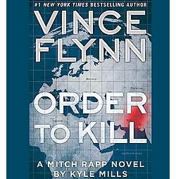 Order to Kill (Abridged) (CD/Spoken Word) (Vince Flynn & Kyle Mills)