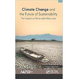 Climate Change and the Future of Sustainability : The Impact on Renewable Resources (Hardcover)