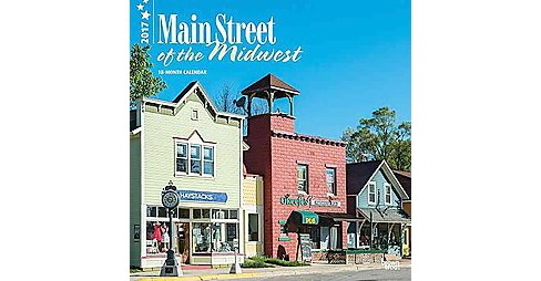 Main Street of the Midwest 2017 Calendar (Paperback) - image 1 of 1