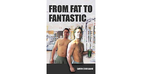 From Fat to Fantastic (Hardcover) (Ron Crossland) - image 1 of 1