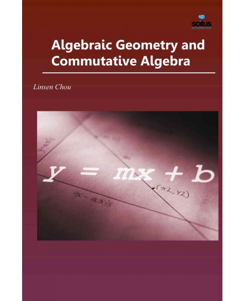 Algebraic Geometry and Commutative Algebra (Hardcover) - image 1 of 1