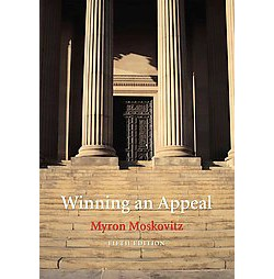 Winning an Appeal : A Basic Primer for Law Students and New Lawyers (Paperback) (Myron Moskovitz)