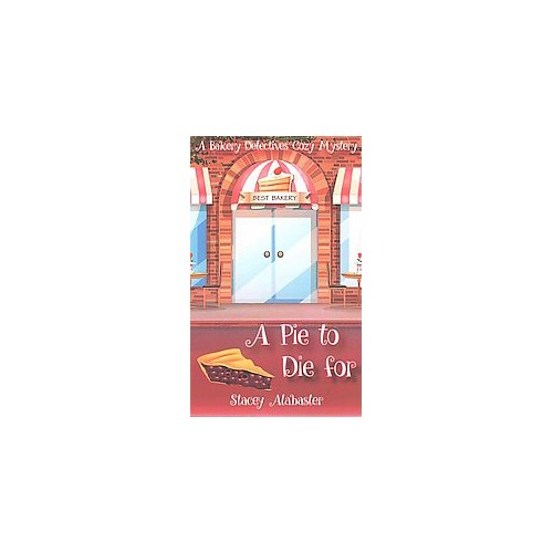 Pie to Die for (Paperback) (Stacey Alabaster)
