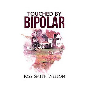 Touched by Bipolar (Paperback) (Joss Smith Wesson)