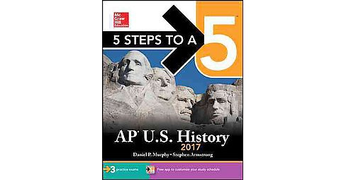 McGraw-Hill 5 Steps to A 5 AP US History 2017 (Paperback) (Daniel P. Murphy & Stephen Armstrong) - image 1 of 1