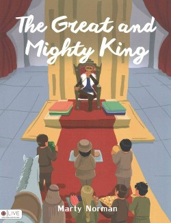 Great and Mighty King : Elive Audio Download Included (Paperback) (Marty Norman)