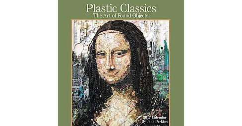 Plastic Classics 2017 Calendar : The Art of Found Objects (Paperback) - image 1 of 2
