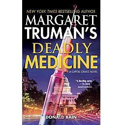 Margaret Truman's Deadly Medicine (Unabridged) (CD/Spoken Word) (Donald Bain)