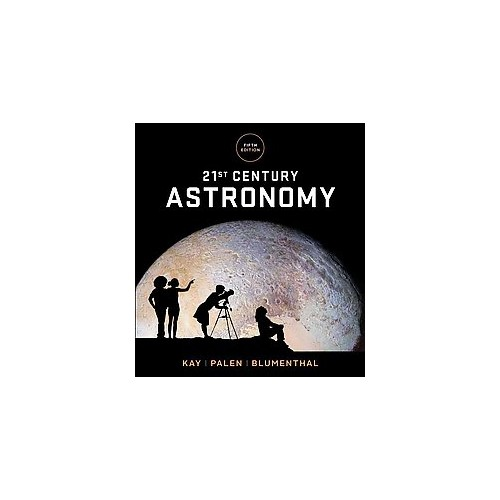 21st Century Astronomy (Paperback) (Laura Kay & Stacy Palen & George Blumenthal)
