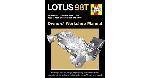 Lotus 98T Owners' Workshop Manual : Includes All Lotus-renault F1 Cars, 1983 to 1986 - 93t, 94t, 95t, - image 1 of 1