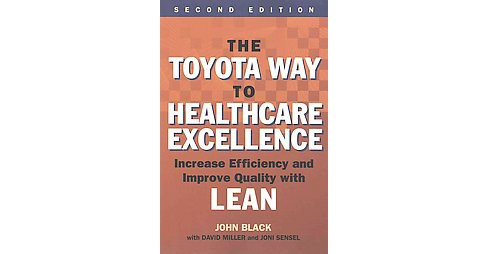 Toyota Way to Healthcare Exellence : Increase Efficiency and Improve Quality with Lean (Paperback) (John - image 1 of 1