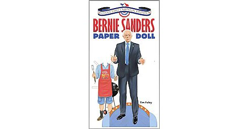 Bernie Sanders Paper Doll : Collectible Campaign Edition (Paperback) (Tim Foley) - image 1 of 1