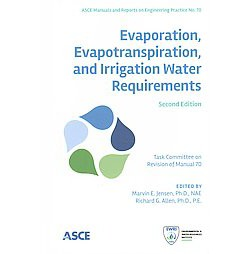 Evaporation, Evapotranspiration, and Irrigation Water Requirements (Hardcover)