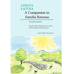 Companion to Familia Romana : Based on Hans Orberg's Latine Disco, With Vocabulary and Grammar